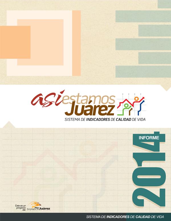 Informe Así Estamos Juárez 2014