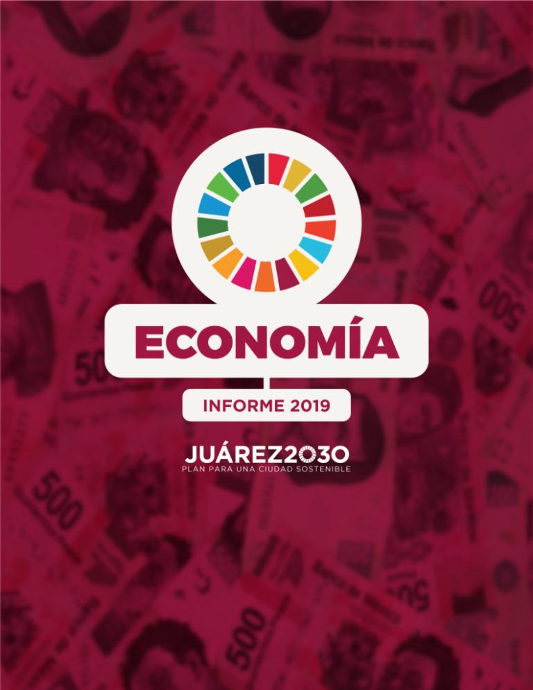 Informe Así Estamos Juárez en Economía 2019
