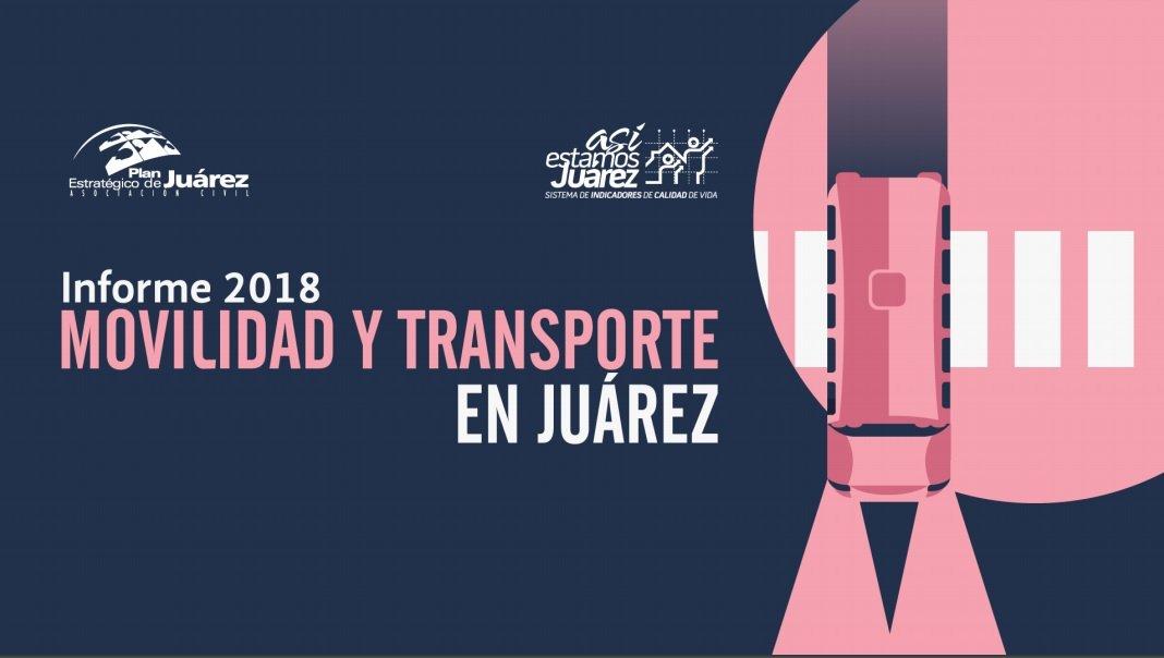 Informe de Movilidad y Transporte en Juárez 2018