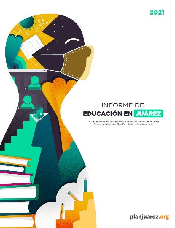 Informe de Educación en Juárez 2021