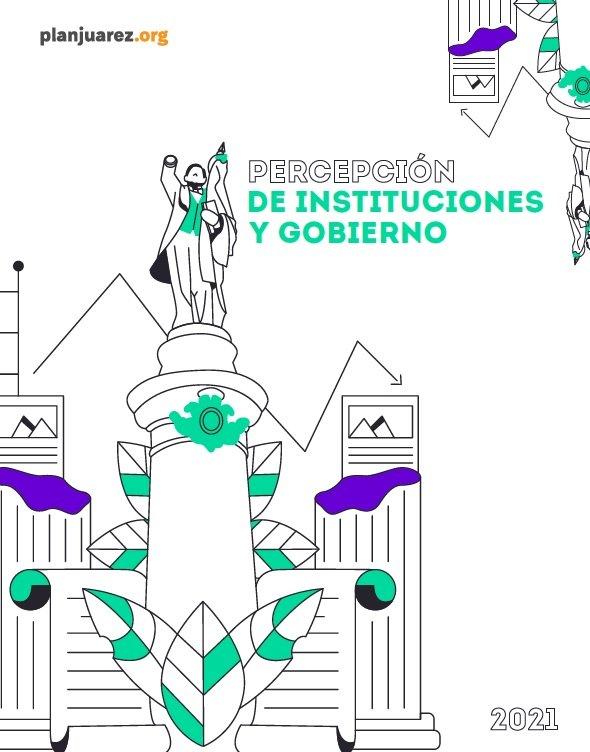 Informe de Percepción de Instituciones y Gobierno 2021